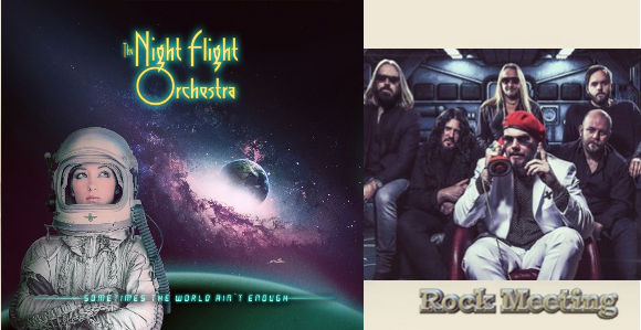 the night flight orchestra sometimes the world ain t enough