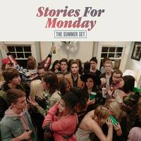 THE SUMMER SET Stories For Monday