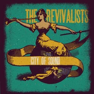 THE REVIVALISTS City Of Sound