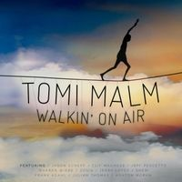 TOMI MALM   Walking On Air