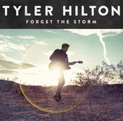 TYLER HILTON Forget The Storm